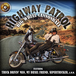 Big Wheel Cannonball - Highway Patrol