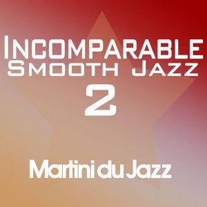 Incomparable Smooth Jazz 2