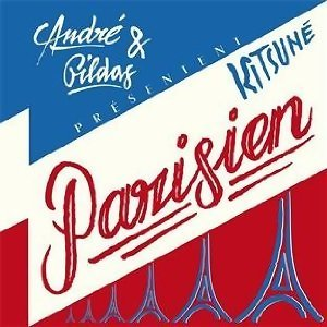 Andre & Gildas Kitsune Parisien (Bonus Track Version) (Andre & Gildas巴黎混音精選)