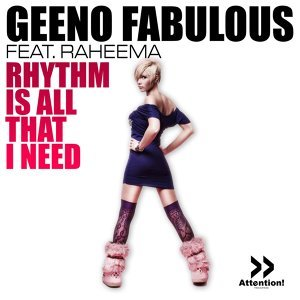 Rhythm Is All That I Need [Feat. Raheema]