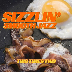 Sizzlin' Smooth Jazz