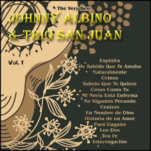 The Very Best: Johnny Albino & Trio San Juan Vol. 1
