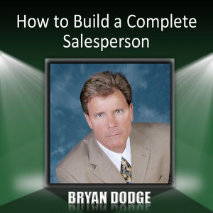 How to Build a Complete Salesperson