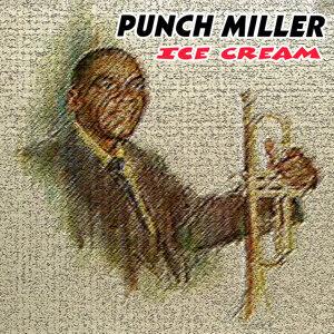 Punch Miller - Ice Cream
