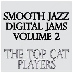 Smooth Jazz Digital Jams Volume 2