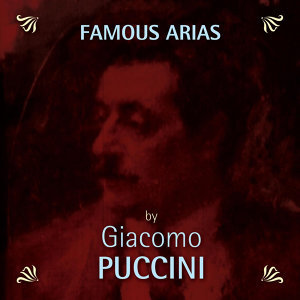 Famous Arias by Giacomo Puccini