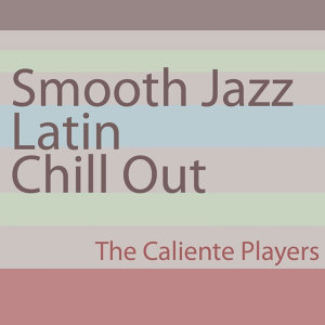 Smooth Jazz Latin Chill Out