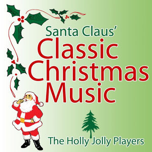 Santa Claus' Classic Christmas Music