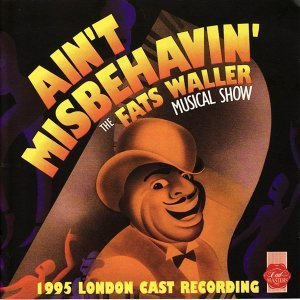 Aint Misbehavin - 1995 London Cast Recording