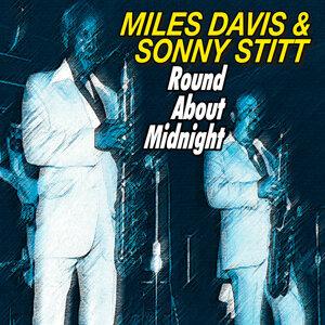 Miles Davis & Sonny Stitt - Round About Midnight