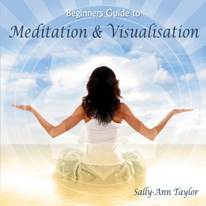Beginners Guide to Meditation & Visualisation