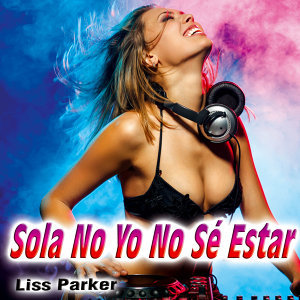 Sola No Yo No Sé Estar - Single