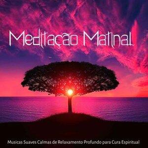 Meditação Matinal – Musicas Suaves Calmas de Relaxamento Profundo para Cura Espiritual Diaria com Sons da Natureza New Age Instrumentais
