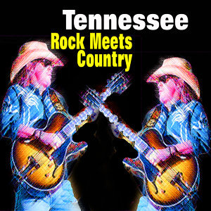 Tennessee - Rock Meets Country