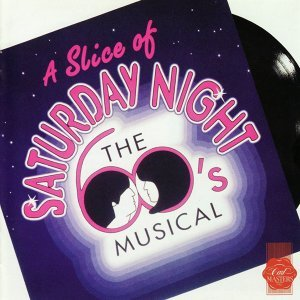 A Slice Of Saturday Night - Original London Cast Recording