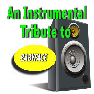 An Instrumental Tribute to Babyface