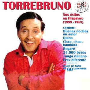 Torrebruno. Sus Éxitos en Hispavox (1959 - 1963)