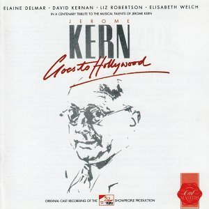 Jerome Kern Goes To Hollywood - 1985 Donmar Warehouse Cast Recording
