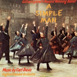 A Simple Man: The Ballet - 1987 Northern Ballet Recording