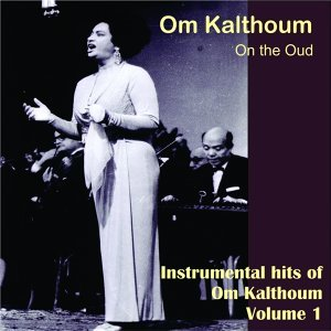 Om Kalthoum on the OUD - Instrumental Hits Of Om Kalthoum Vol.1