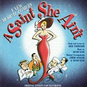 A Saint She Aint - Original London Cast Recording
