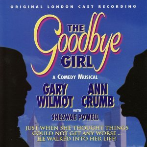 The Goodbye Girl Original London Cast The Goodbye Girl - Original London Cast Recording