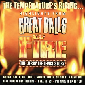 Great Balls Of Fire: The Jerry Lee Lewis Story [Highlights] - EP