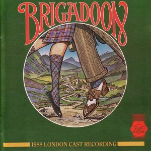 Brigadoon - 1988 London Cast Recording