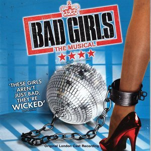 Bad Girls - Original London Cast