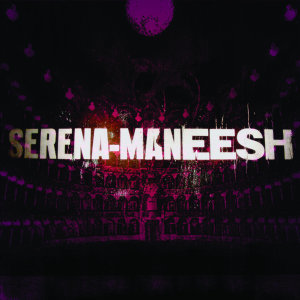 Serena-Maneesh