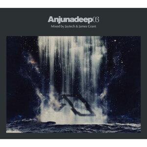 Anjunadeep 03 Mixed by Jaytech & James Grant (杰鈦客 & 詹姆斯葛蘭 - 經典混音第三樂章)