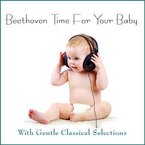 Beethoven Time for Your Baby