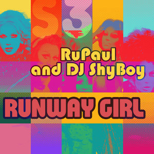Runway Girl (feat. The Cast of RuPaul's Drag Race)