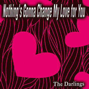 Nothing's Gonna Change My Love for You - Single