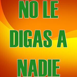 No Le Digas a Nadie