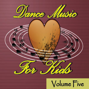 Dance Music for Kids Vol. 5 (Special Edition)