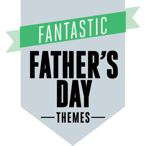 Fantastic Father's Day Themes