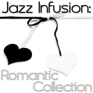 Jazz Infusion: Romantic Collection