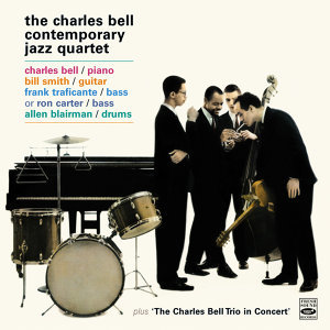 The Charles Bell Contemporary Jazz Quartet. Another Dimension / Charles Bell Trio in Concert