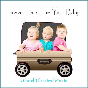 Travel Time for Your Baby
