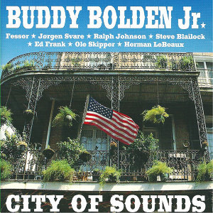 Buddy Bolden Jr. - City of Sounds (feat. Ralph H. Johnson & Ed Frank)