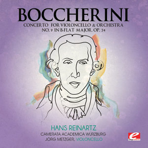 Boccherini: Concerto for Violoncello and Orchestra No. 9 in B-Flat Major, Op. 34 (Digitally Remastered)