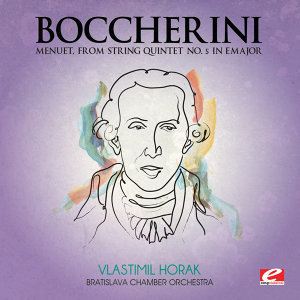 Boccherini: Menuet, from String Quintet No. 5 in E Major (Digitally Remastered)