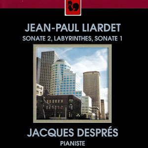 Jean-Paul Liardet: Sonate No. 1 & No. 2 & Labyrinthes