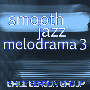 Smooth Jazz Melodrama 3