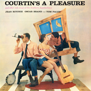 Courtin's a Pleasure & Other Folk Songs of the Southern Appalachians