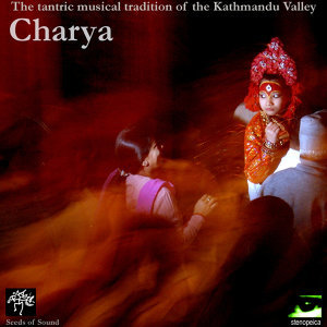Charya: The Tantric Musical Tradition of the Kathmandu Valley
