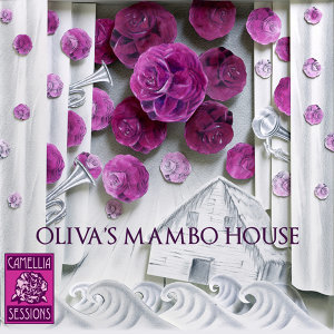 Camellia Sessions Presents: Oliva's Mambo House