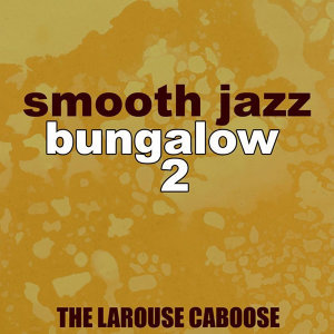 Smooth Jazz Bungalow 2