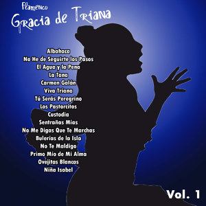 Flamenco: Gracia de Triana Vol. 1